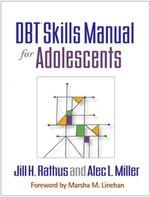 DBT® Skills Manual for Adolescents - Jill H. Rathus