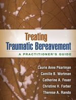 Treating Traumatic Bereavement : A Practitioner's Guide - Laurie Anne Pearlman