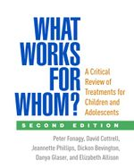 What Works for Whom?, Second Edition : A Critical Review of Treatments for Children and Adolescents - Peter Fonagy