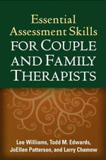 Essential Assessment Skills for Couple and Family Therapists - Lee Williams