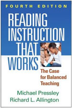 Reading Instruction That Works, Fourth Edition : The Case for Balanced Teaching - Richard Allington