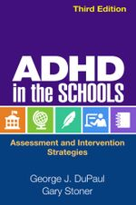 ADHD in the Schools, Third Edition : Assessment and Intervention Strategies - George J. DuPaul