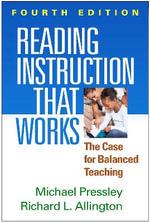 Reading Instruction That Works : The Case for Balanced Teaching - Richard Allington