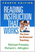Reading Instruction That Works, Fourth Edition : The Case for Balanced Teaching - Michael Pressley