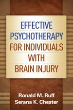 Effective Psychotherapy for Individuals with Brain Injury - Ronald M. Ruff