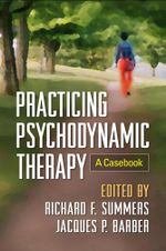 Practicing Psychodynamic Therapy : A Casebook