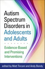 Autism Spectrum Disorders in Adolescents and Adults : Evidence-Based and Promising Interventions