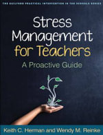 Stress Management for Teachers : A Proactive Guide - Keith Herman
