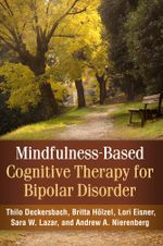 Mindfulness-Based Cognitive Therapy for Bipolar Disorder - Thilo Deckersbach