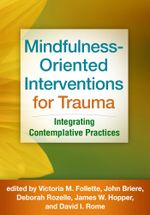 Mindfulness-Oriented Interventions for Trauma : Integrating Contemplative Practices