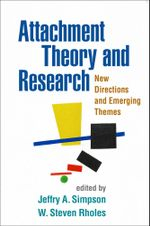 Attachment Theory and Research : New Directions and Emerging Themes