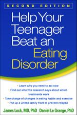 Help Your Teenager Beat an Eating Disorder, Second Edition - James Lock
