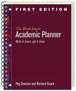 The Work-Smart Academic Planner : Write it Down, Get it Done - Peg Dawson