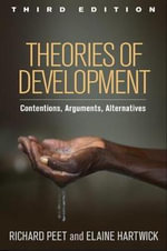 Theories of Development : Contentions, Arguments, Alternatives - Richard Peet