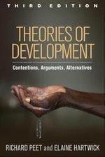 Theories of Development, Third Edition : Contentions, Arguments, Alternatives - Richard Peet