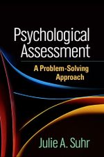 Psychological Assessment : A Problem-Solving Approach - Julie A. Suhr