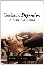 Geriatric Depression : A Clinical Guide - Gary J. Kennedy