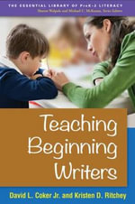 Teaching Beginning Writers : Essential Library of Prek-2 Literacy - David L. Coker