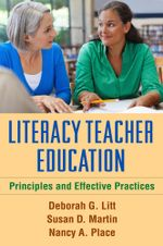 Literacy Teacher Education : Principles and Effective Practices - Deborah G. Litt