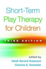 Short-Term Play Therapy for Children : 3rd Edition