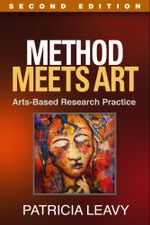 Method Meets Art, Second Edition : Arts-Based Research Practice - Patricia Leavy