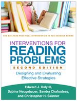 Interventions for Reading Problems, Second Edition : Designing and Evaluating Effective Strategies - Edward J. Daly