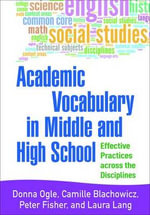 Academic Vocabulary in Middle and High School : Effective Practices Across the Disciplines - Donna Ogle