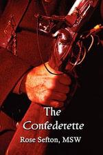 The Confederette - Msw Rose Sefton