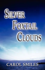 Silver Foxtail Clouds - Carol Smiles