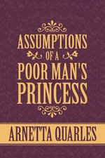Assumptions of a Poor Man's Princess - Arnetta Quarles