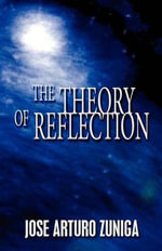 The Theory of Reflection - Jose Arturo Zuniga