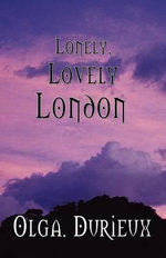 Lonely, Lovely London - Olga Durieux