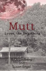 Mutt : Lycos, the Beginning - B D Lindberg