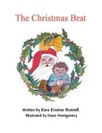 The Christmas Brat : A Social and Dramaturgical Analysis Based on the E... - Kara Kristine Bicknell