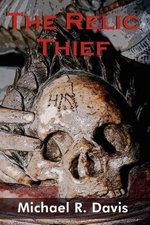The Relic Thief - Michael R Davis
