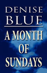 A Month of Sundays - Denise Blue