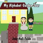 My Alphabet Garden Tour - Judy Hall-Folde