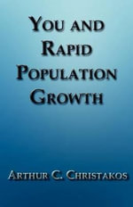 You and Rapid Population Growth :  What Casting Directors Wish You Knew and Your Com... - Arthur C. Christakos
