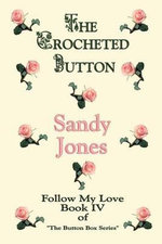 The Crocheted Button : Follow My Love: Book IV of