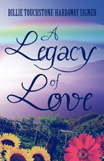 A Legacy of Love - Billie Touchstone Signer