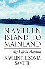 Navilin Island to Mainland : My Life in America - Navilin Phesonia Samuel