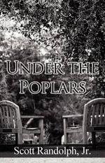 Under the Poplars - Jr Scott Randolph