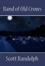 Band of Old Crows - Scott Randolph