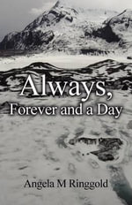 Always, Forever and a Day - Angela M Ringgold