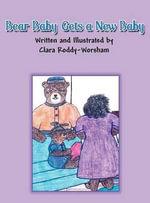 Bear Baby Gets a New Baby - Clara Roddy-Worsham