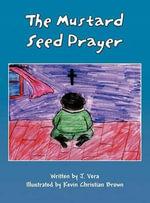The Mustard Seed Prayer - J Vera