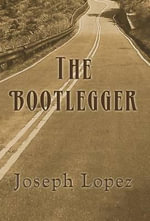The Bootlegger - Joseph Lopez