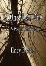 A One Two One : 121 - Poems in Random - Ency Bearis