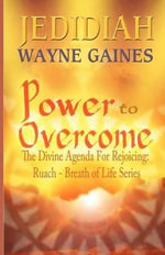 Power to Overcome : The Divine Agenda for Rejoicing: Ruach - Breath of Life Series - 'Jedidiah