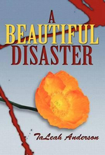 A Beautiful Disaster - Taleah Anderson